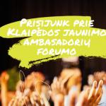 Klaipėdoje - jaunimo ambasadorių forumas