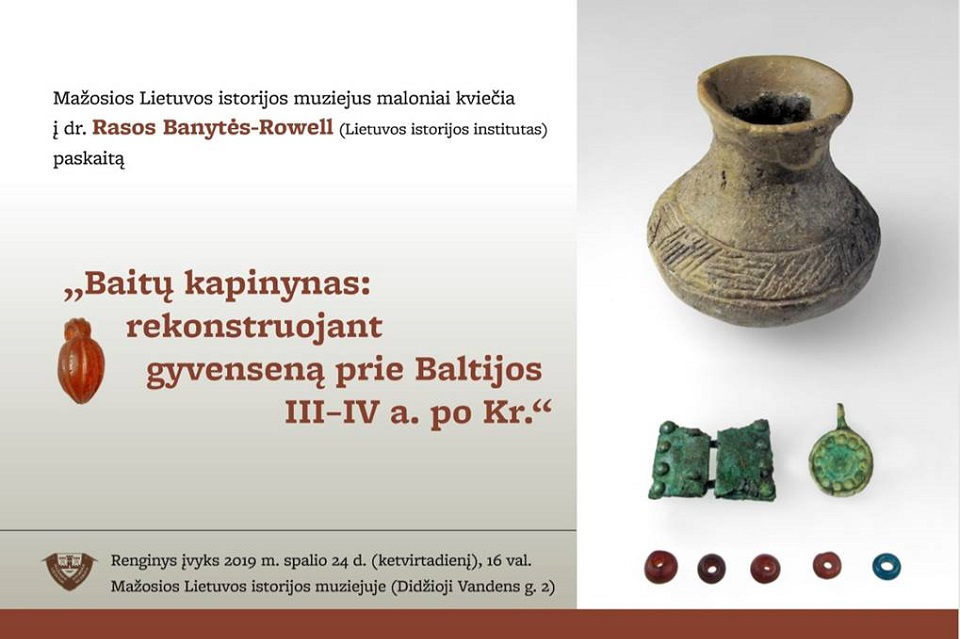"""Paskaita """"Baitų kapinynas: rekonstruojant gyvenseną prie Baltijos II-IV a. po Kr."""""""